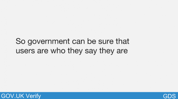 So government can be sure users are who they say they are
