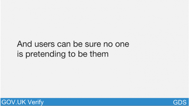 And users can be sure no one is pretending to be them