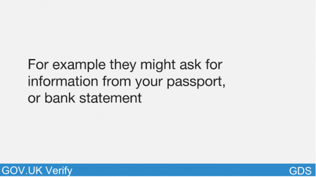 For example they might ask for information from your passport, or bank statement