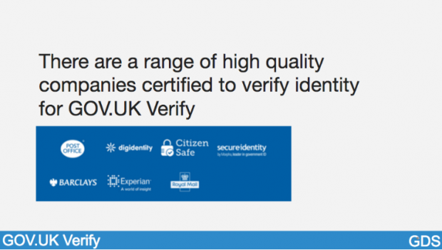 There are a range of high quality companies certified to verify identity for GOV.UK Verify - this slide includes company logos