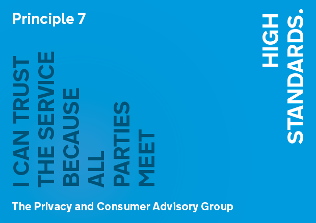 Principle 7: I can trust the service because all parties meet high standards