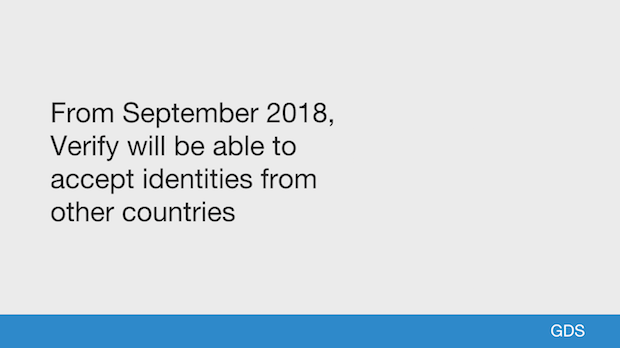 From September 2018, Verify will be able to accept identities from other countries