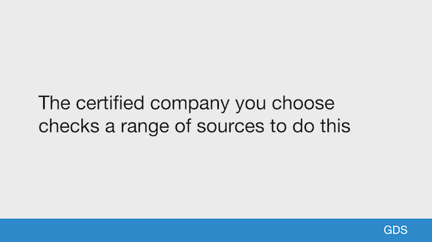 The certified company you choose checks a range of sources to do this