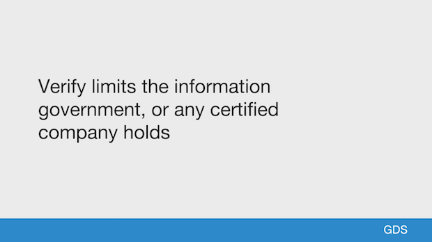 Verify limits the information government, or any certified company holds